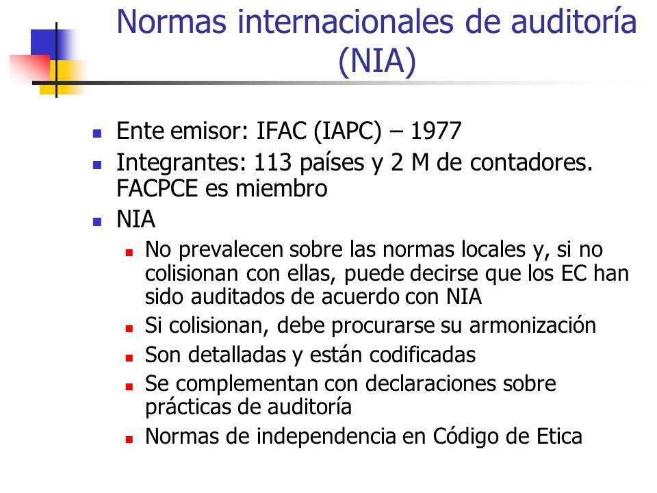 Normas internacionales de auditoría (NIA) Ente emisor: IFAC (IAPC) – 1977 Integrantes: 113 países y 2 M de contadores.