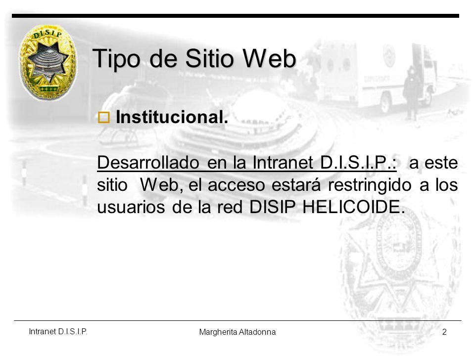 Margherita Altadonna2 Intranet D.I.S.I.P.Tipo de Sitio Web Institucional.