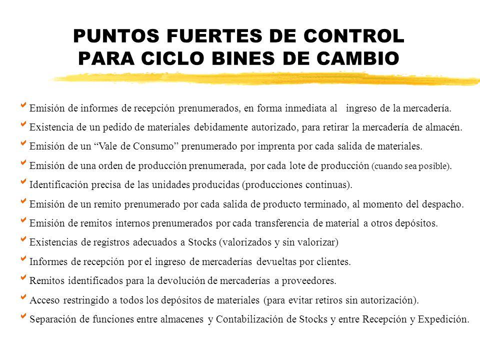 CONTROLES ESPECIFICOS (SENSORES,COMPARADORES Y GRUPOS DE CONTROL) CONTROL DE CORRELATIVIDAD DE LOS COMPROBANTES COMPRENDIDOS EN LA OPERATORIA CONTROL DE LAS EXISTENCIAS POR RESPONSABLES AJENOS AL SISTEMA COTEJO DE LAS HORAS PRODUCTIVAS CON LAS INCORPORADAS EN LAS ORDENES DE PRODUCCION COMPROBACION DE LOS INSUMOS DE MATERIAS PRIMAS EN RELACION CON LA PRODUCCION OBTENIDA.