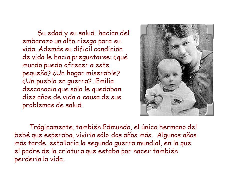 Trágicamente, también Edmundo, el único hermano del bebé que esperaba, viviría sólo dos años más.