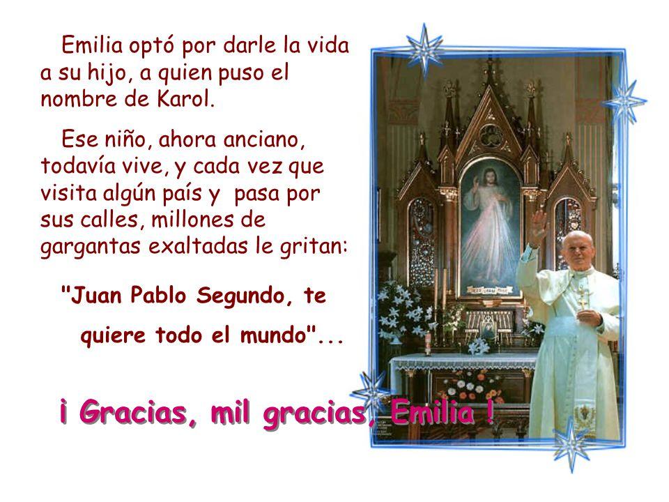 Emilia optó por darle la vida a su hijo, a quien puso el nombre de Karol.