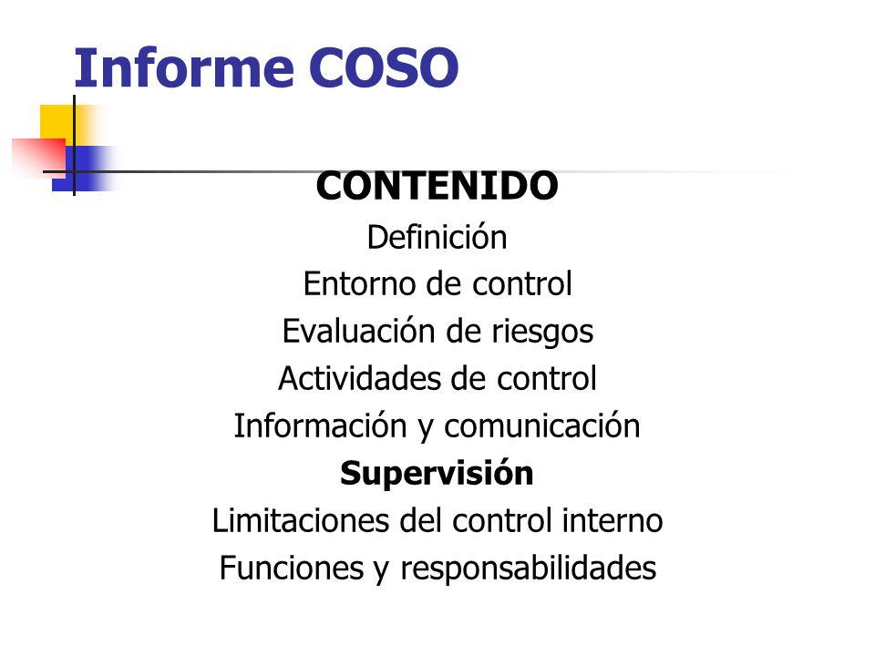 Informe COSO CONTENIDO Definición Entorno de control Evaluación de riesgos Actividades de control Información y comunicación Supervisión Limitaciones