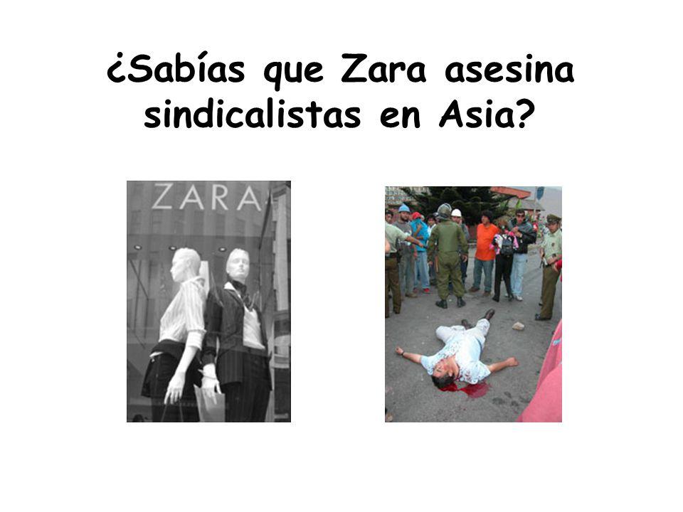 ¿Sabías que Zara asesina sindicalistas en Asia?