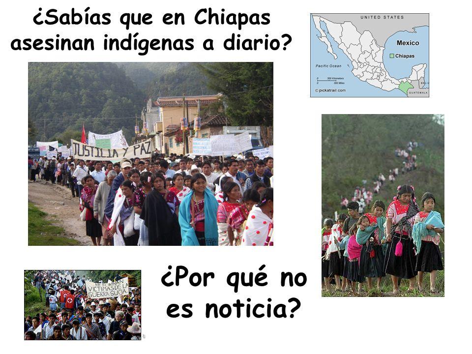 ¿Sabías que en Chiapas asesinan indígenas a diario? ¿Por qué no es noticia?