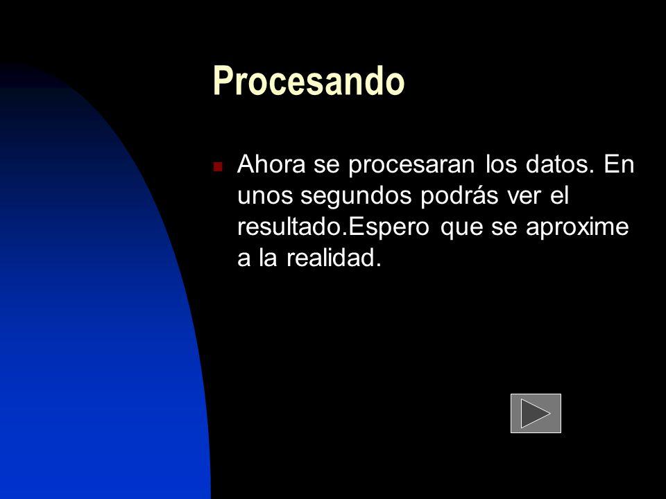 Procesando Ahora se procesaran los datos.