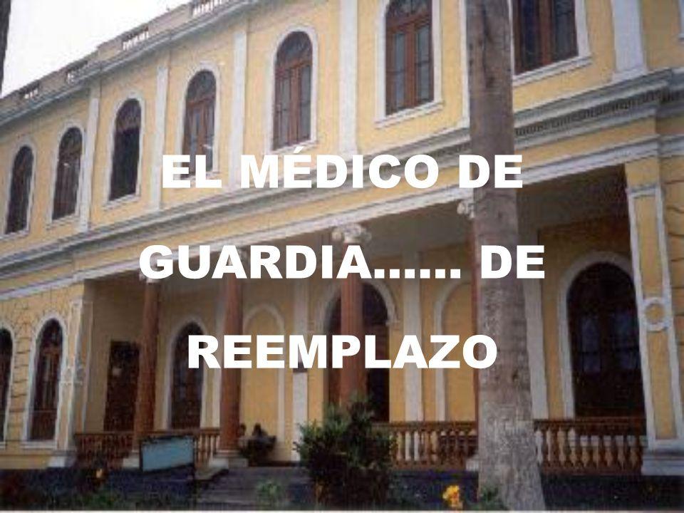 EL MÉDICO DE GUARDIA…… DE REEMPLAZO
