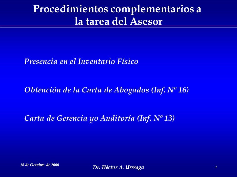 Dr. Héctor A. Urreaga 7 18 de Octubre de 2000 7 Presencia en el Inventario Físico Obtención de la Carta de Abogados (Inf. Nº 16) Carta de Gerencia yo
