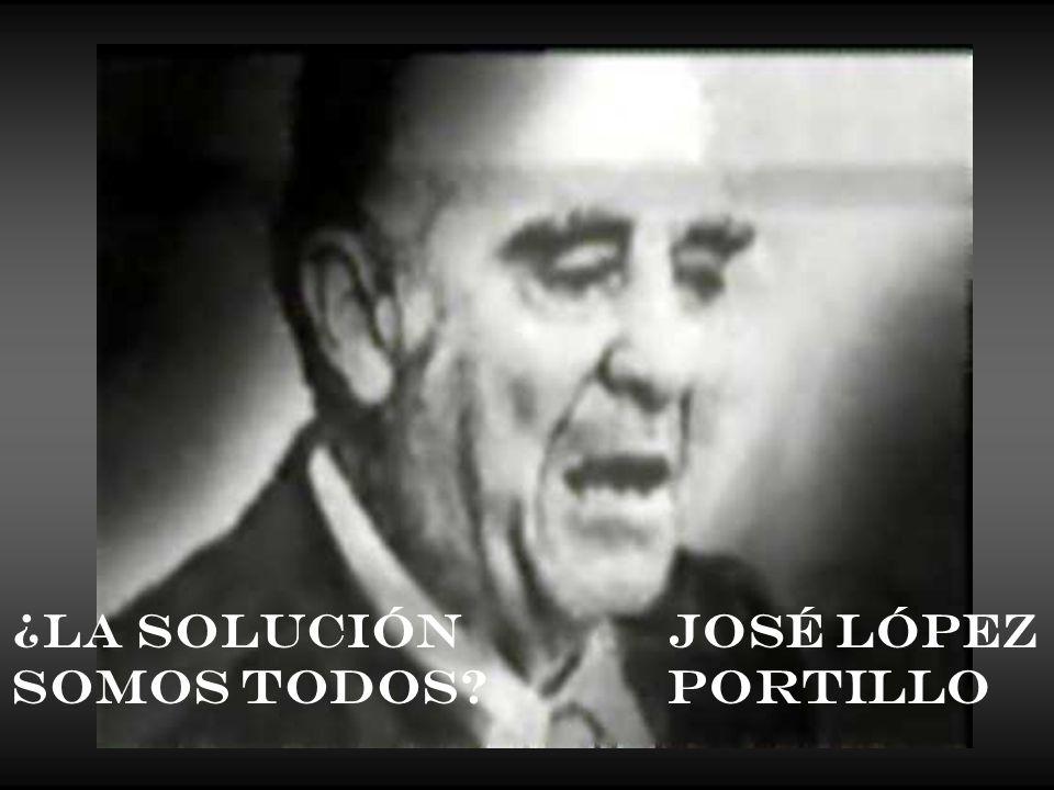 ¿La Solución Somos Todos? José López Portillo