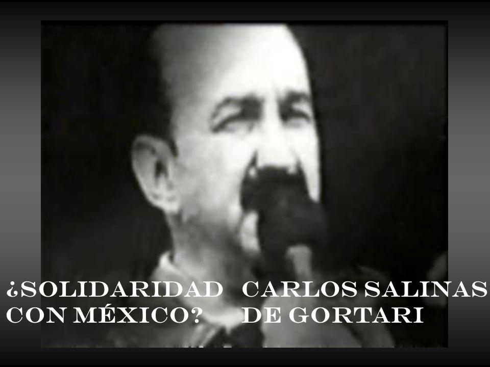 ¿Solidaridad con México? Carlos Salinas de Gortari