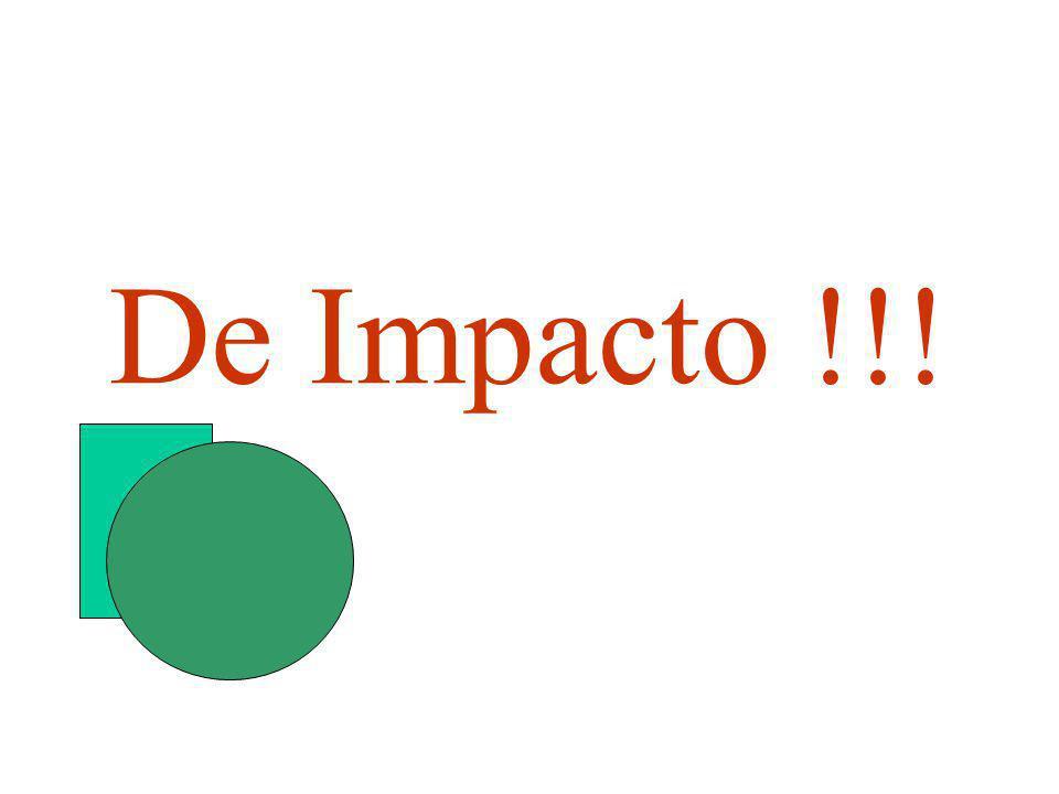 De Impacto !!!