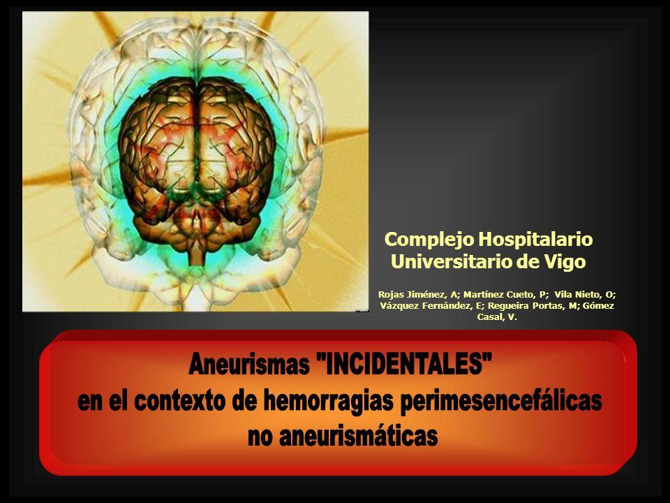 Complejo Hospitalario Universitario de Vigo Rojas Jiménez, A; Martínez Cueto, P; Vila Nieto, O; Vázquez Fernández, E; Regueira Portas, M; Gómez Casal,