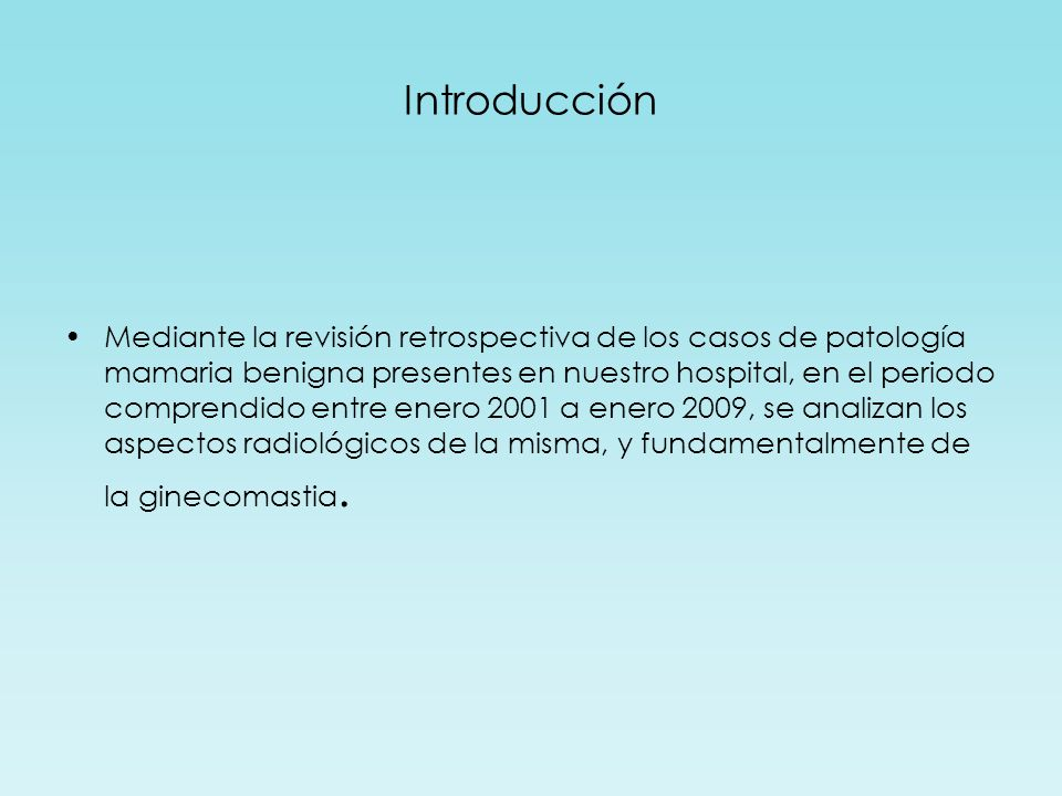 Introducción Mediante la revisión retrospectiva de los casos de patología mamaria benigna presentes en nuestro hospital, en el periodo comprendido ent