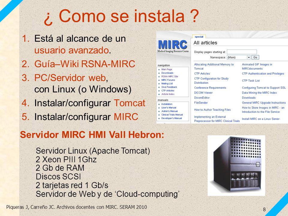 Piqueras J, Carreño JC. Archivos docentes con MIRC. SERAM 2010 19 Editor: Lista de Casos