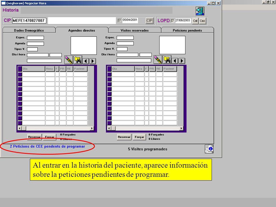 Al entrar en la historia del paciente, aparece información sobre la peticiones pendientes de programar.