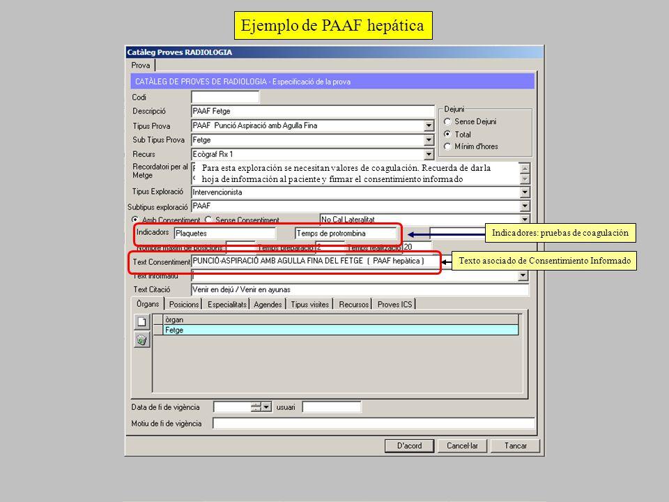 Indicadores: pruebas de coagulación Texto asociado de Consentimiento Informado Ejemplo de PAAF hepática Para esta exploración se necesitan valores de coagulación.