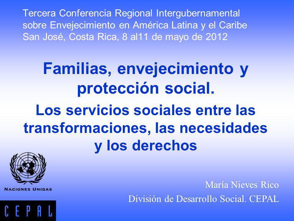 Tercera Conferencia Regional Intergubernamental sobre Envejecimiento en América Latina y el Caribe San José, Costa Rica, 8 al11 de mayo de 2012 Famili