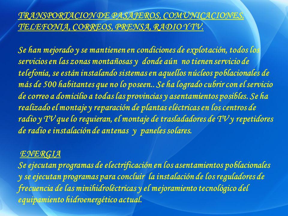 TRANSPORTACION DE PASAJEROS, COMUNICACIONES, TELEFONIA, CORREOS, PRENSA, RADIO Y TV. Se han mejorado y se mantienen en condiciones de explotación, tod