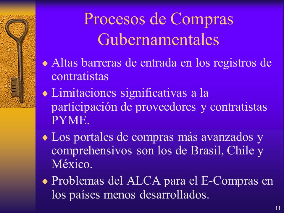 11 Procesos de Compras Gubernamentales Altas barreras de entrada en los registros de contratistas Limitaciones significativas a la participación de proveedores y contratistas PYME.