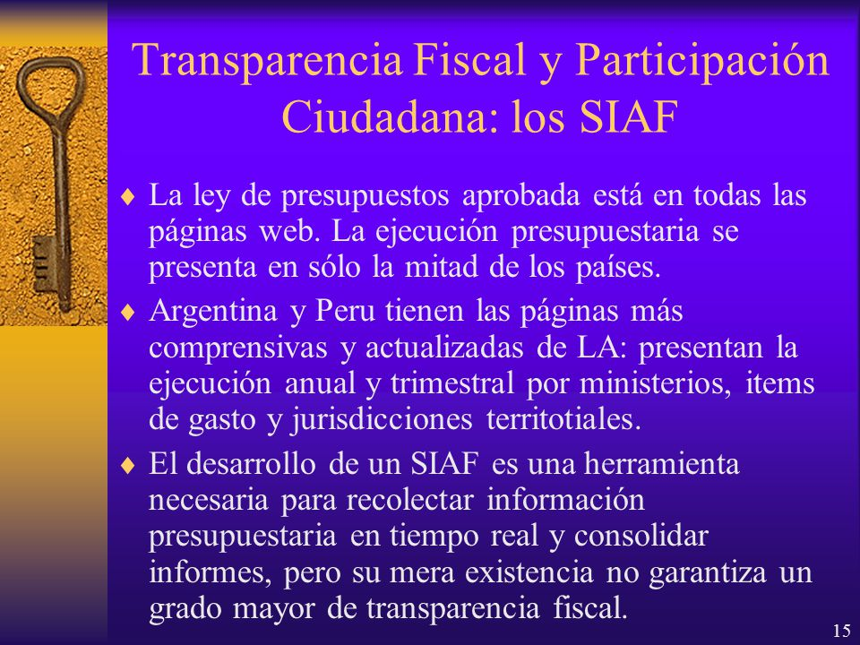15 Transparencia Fiscal y Participación Ciudadana: los SIAF La ley de presupuestos aprobada está en todas las páginas web.