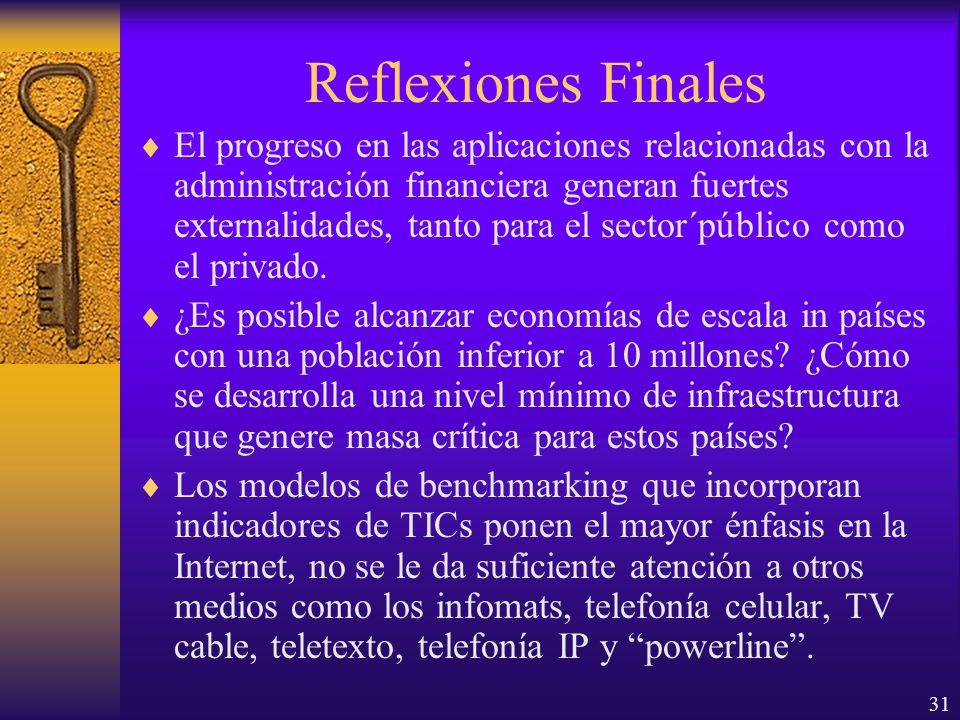31 Reflexiones Finales El progreso en las aplicaciones relacionadas con la administración financiera generan fuertes externalidades, tanto para el sector´público como el privado.