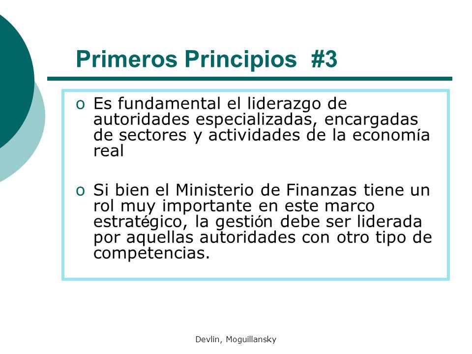 Devlin, Moguillansky Primeros Principios #3 oEs fundamental el liderazgo de autoridades especializadas, encargadas de sectores y actividades de la eco