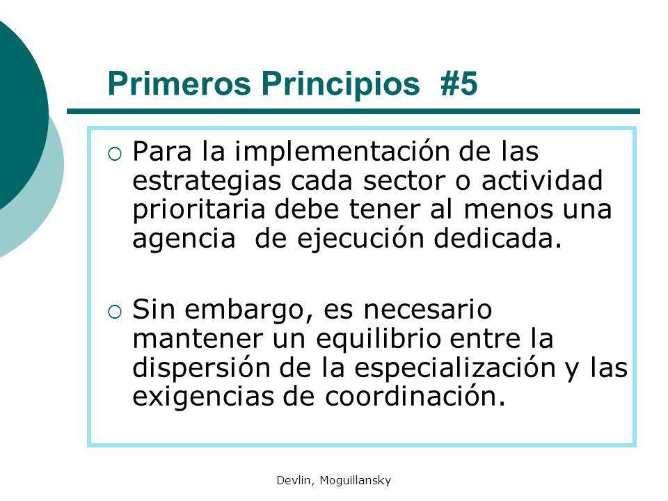 Devlin, Moguillansky Primeros Principios #5 Para la implementación de las estrategias cada sector o actividad prioritaria debe tener al menos una agencia de ejecución dedicada.