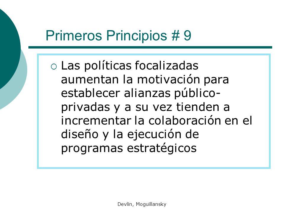 Devlin, Moguillansky Primeros Principios # 9 Las políticas focalizadas aumentan la motivación para establecer alianzas público- privadas y a su vez tienden a incrementar la colaboración en el diseño y la ejecución de programas estratégicos