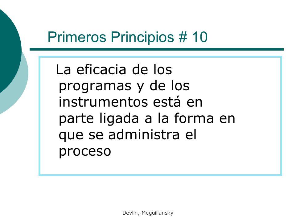 Devlin, Moguillansky Primeros Principios # 10 La eficacia de los programas y de los instrumentos está en parte ligada a la forma en que se administra el proceso
