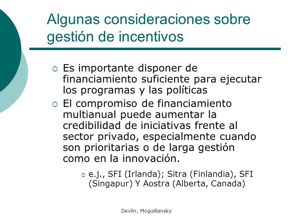 Devlin, Moguillansky Algunas consideraciones sobre gestión de incentivos Es importante disponer de financiamiento suficiente para ejecutar los program