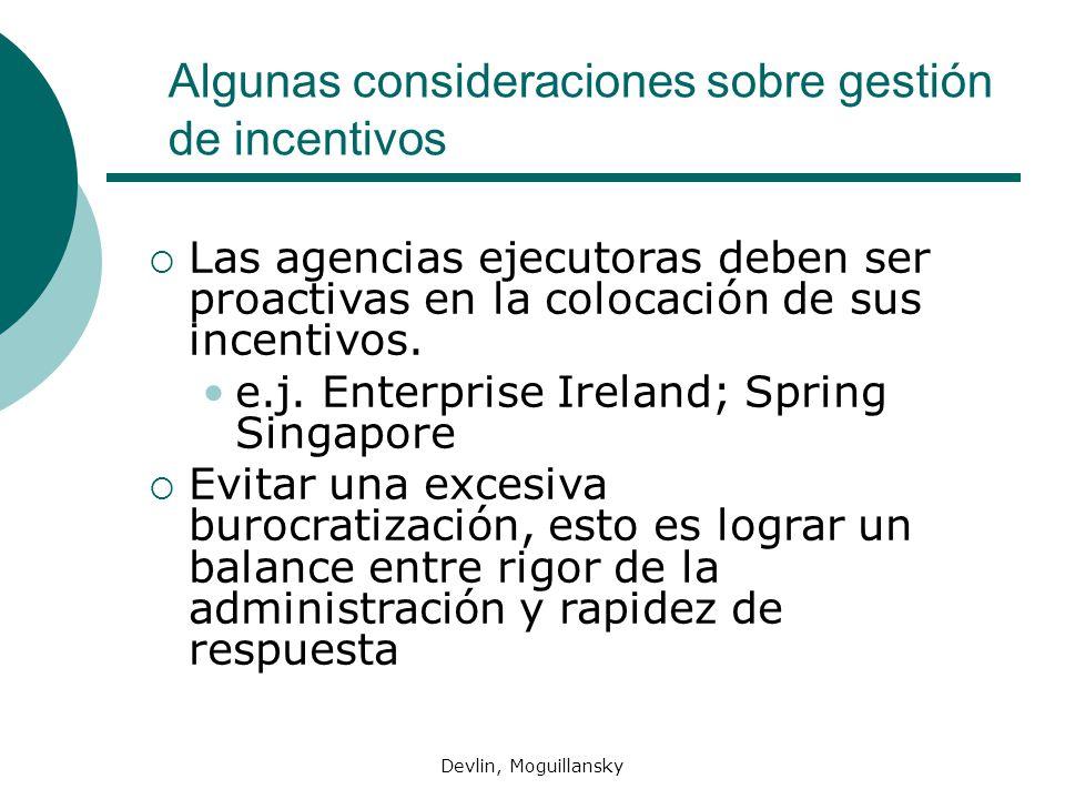 Devlin, Moguillansky Algunas consideraciones sobre gestión de incentivos Las agencias ejecutoras deben ser proactivas en la colocación de sus incentiv