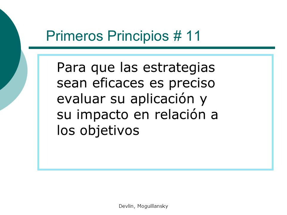 Devlin, Moguillansky Primeros Principios # 11 Para que las estrategias sean eficaces es preciso evaluar su aplicación y su impacto en relación a los o