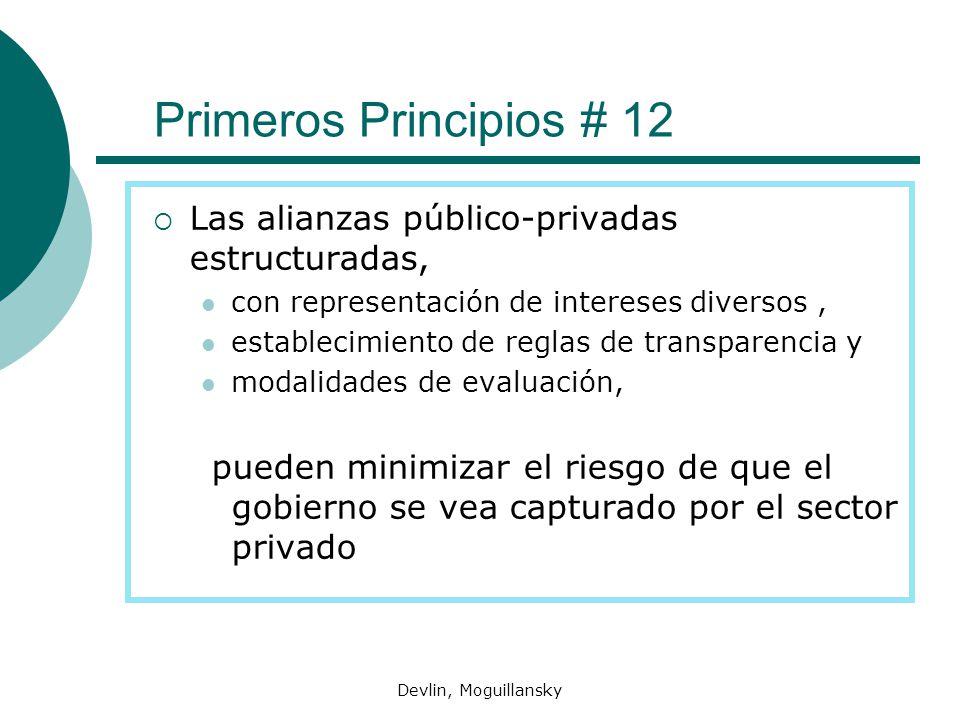Devlin, Moguillansky Primeros Principios # 12 Las alianzas público-privadas estructuradas, con representación de intereses diversos, establecimiento de reglas de transparencia y modalidades de evaluación, pueden minimizar el riesgo de que el gobierno se vea capturado por el sector privado
