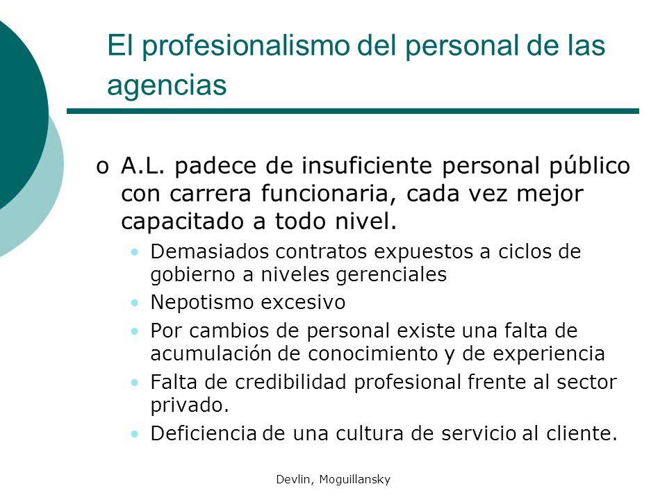 Devlin, Moguillansky El profesionalismo del personal de las agencias oA.L. padece de insuficiente personal público con carrera funcionaria, cada vez m
