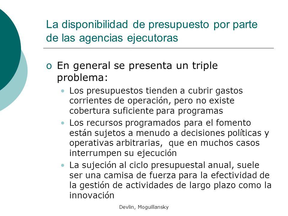 Devlin, Moguillansky La disponibilidad de presupuesto por parte de las agencias ejecutoras oEn general se presenta un triple problema: Los presupuesto