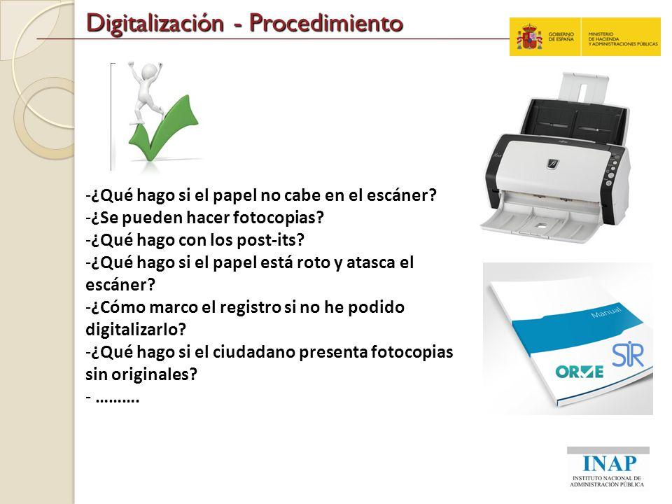 Digitalización - Procedimiento -¿Qué hago si el papel no cabe en el escáner? -¿Se pueden hacer fotocopias? -¿Qué hago con los post-its? -¿Qué hago si