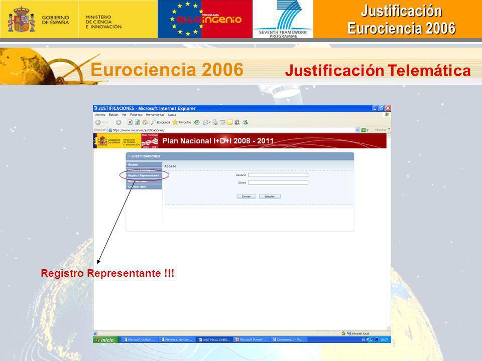 Justificación Justificación Eurociencia 2006 Eurociencia 2006 Eurociencia 2006 Justificación Telemática Registro Representante !!!