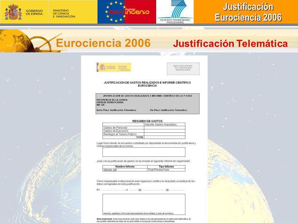 Justificación Justificación Eurociencia 2006 Eurociencia 2006 Eurociencia 2006 Justificación Telemática
