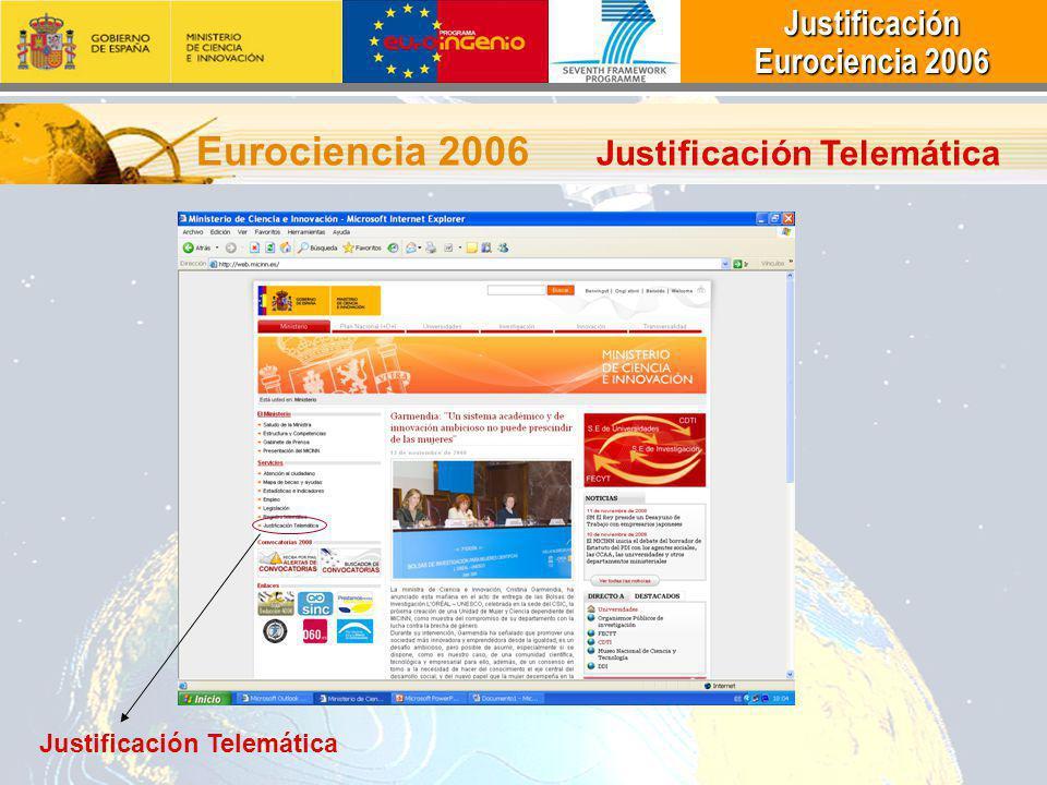 Justificación Justificación Eurociencia 2006 Eurociencia 2006 Eurociencia 2006 Justificación Telemática Justificación Telemática