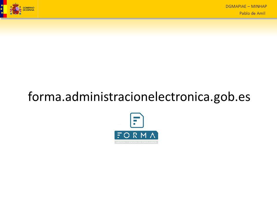DGMAPIAE – MINHAP Pablo de Amil forma.administracionelectronica.gob.es