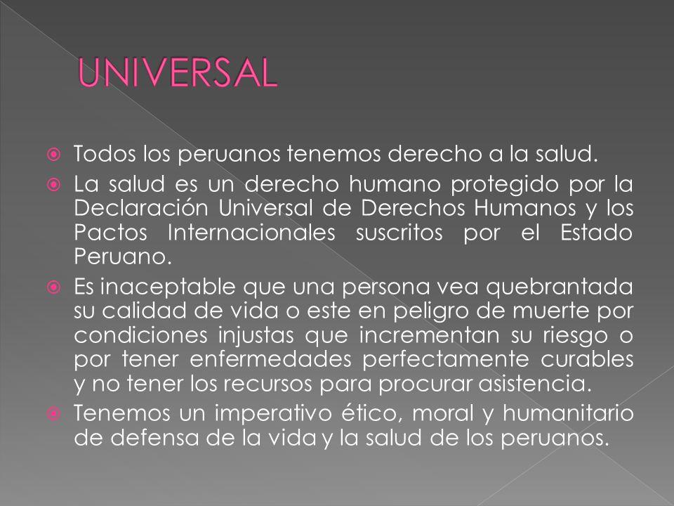 Todos los peruanos tenemos derecho a la salud.