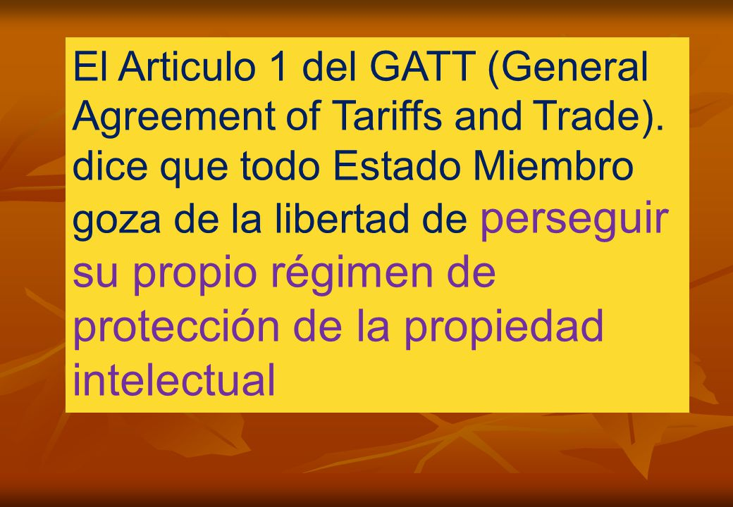 El Articulo 1 del GATT (General Agreement of Tariffs and Trade).