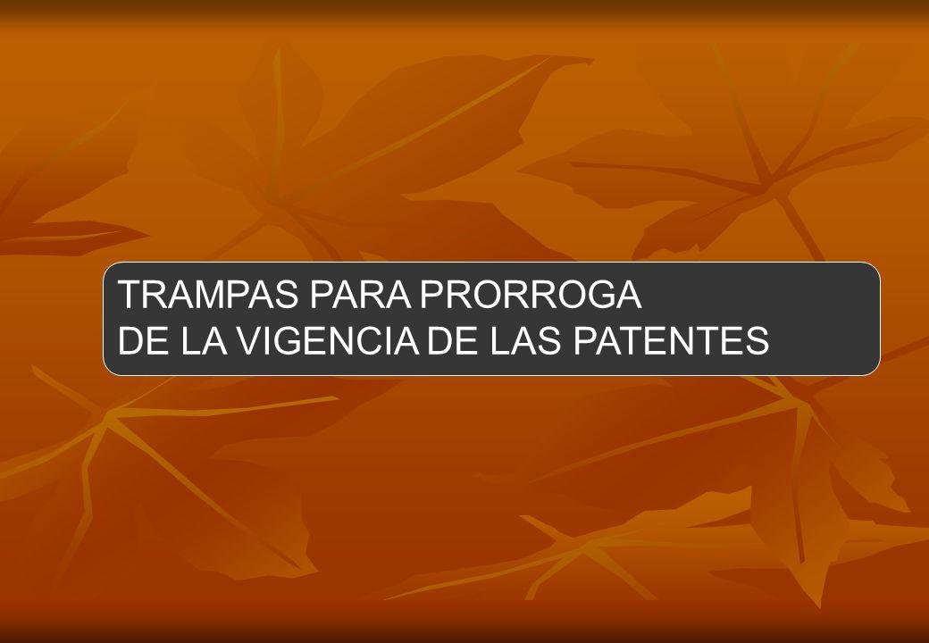 TRAMPAS PARA PRORROGA DE LA VIGENCIA DE LAS PATENTES