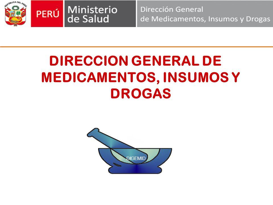 DIRECCION GENERAL DE MEDICAMENTOS, INSUMOS Y DROGAS DIGEMID