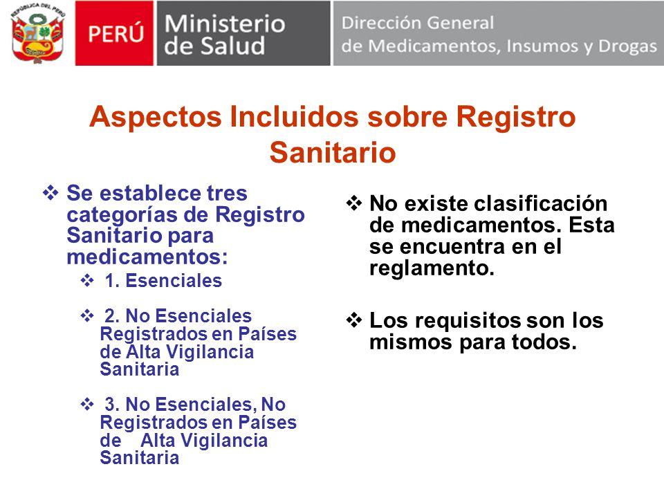 Aspectos Incluidos sobre Registro Sanitario Se establece tres categorías de Registro Sanitario para medicamentos: 1.