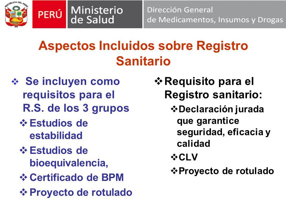 Aspectos Incluidos sobre Registro Sanitario Se incluyen como requisitos para el R.S.
