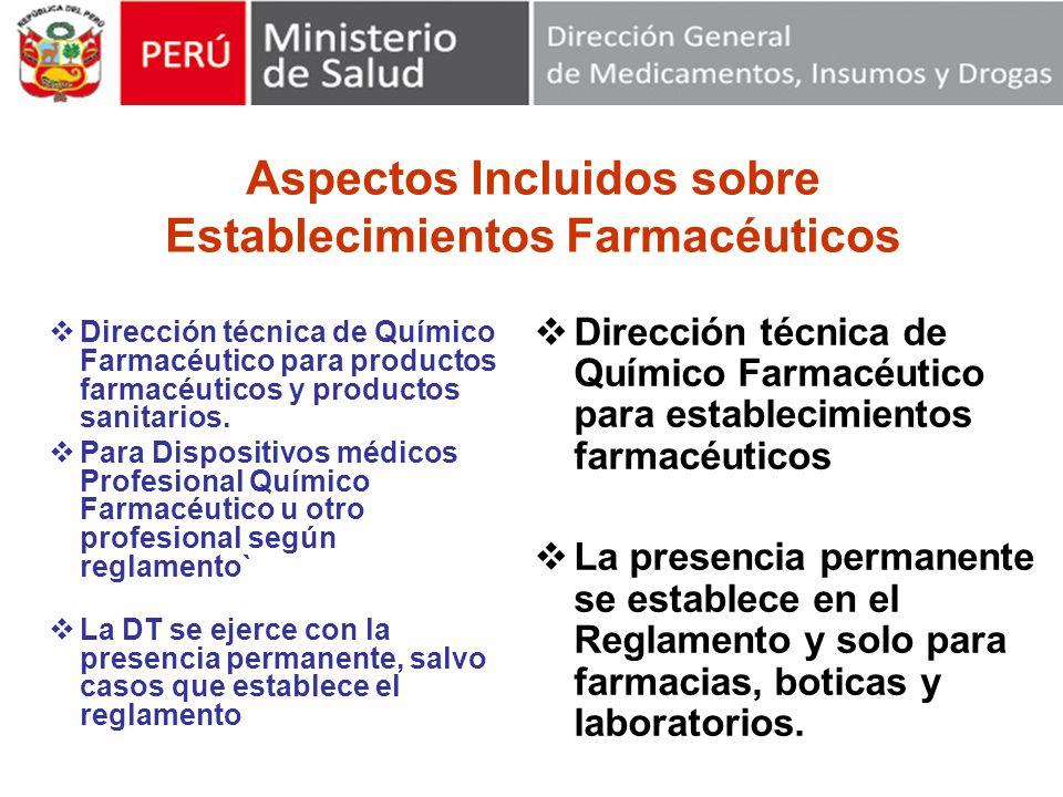 Aspectos Incluidos sobre Establecimientos Farmacéuticos Dirección técnica de Químico Farmacéutico para productos farmacéuticos y productos sanitarios.
