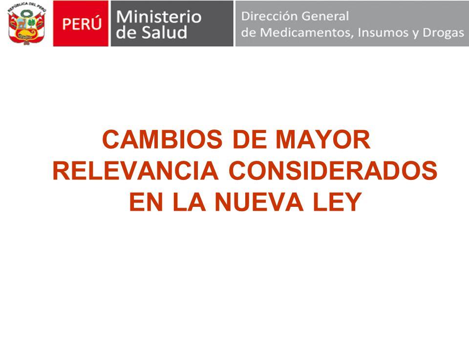 CAMBIOS DE MAYOR RELEVANCIA CONSIDERADOS EN LA NUEVA LEY