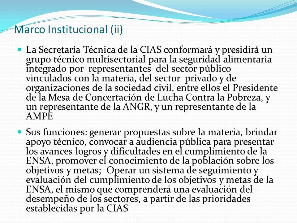 Marco Institucional (ii) La Secretaría Técnica de la CIAS conformará y presidirá un grupo técnico multisectorial para la seguridad alimentaria integra