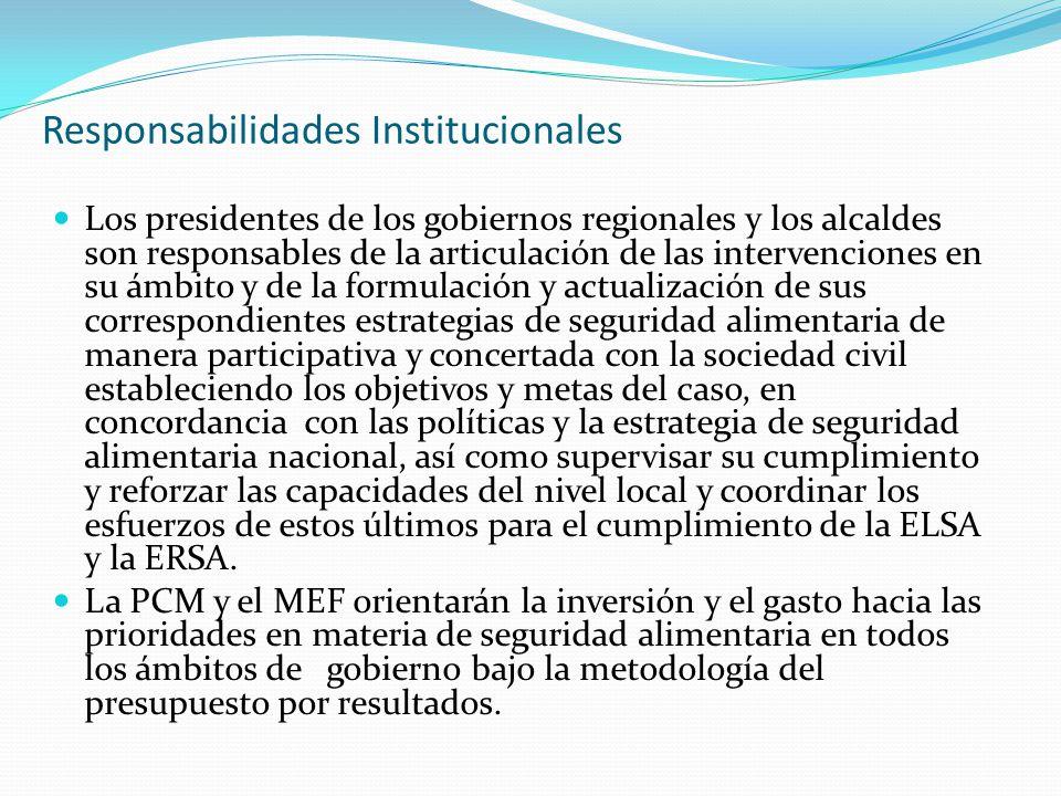 Responsabilidades Institucionales Los presidentes de los gobiernos regionales y los alcaldes son responsables de la articulación de las intervenciones