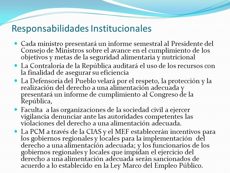 Responsabilidades Institucionales Cada ministro presentará un informe semestral al Presidente del Consejo de Ministros sobre el avance en el cumplimie